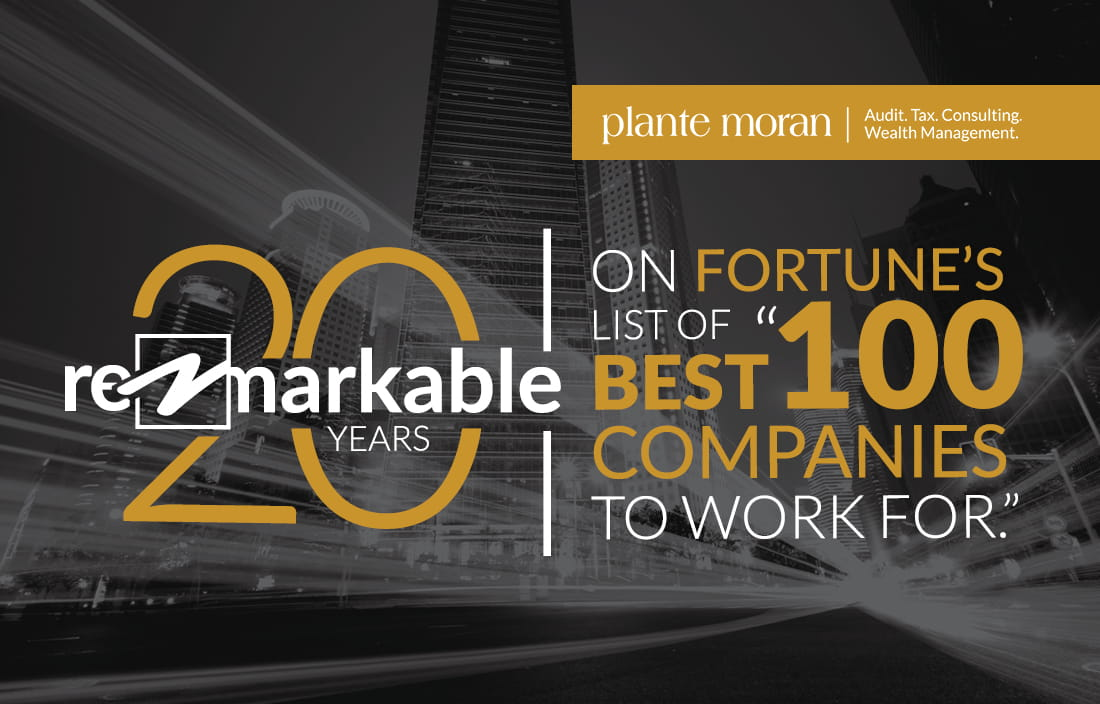 Plante Moran named to FORTUNE's list of 'The 100 Best Companies to Work For®' 20 years in a row